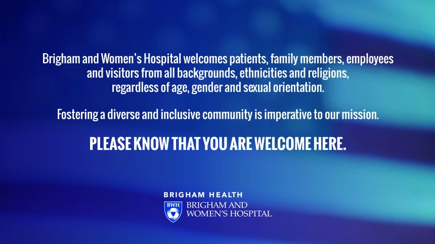 This message of welcoming displays on the BWH Community Connects digital screens around the hospital.