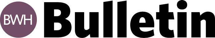 BWH Bulletin